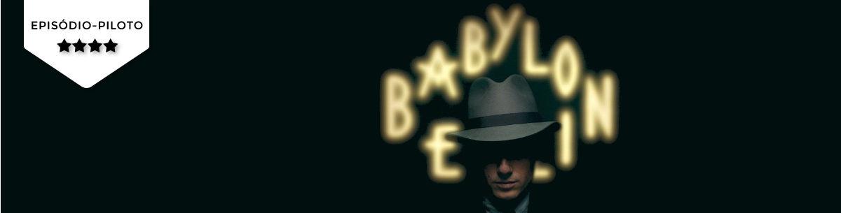 Pilot Season: Babylon Berlin(Sky1/ARD)