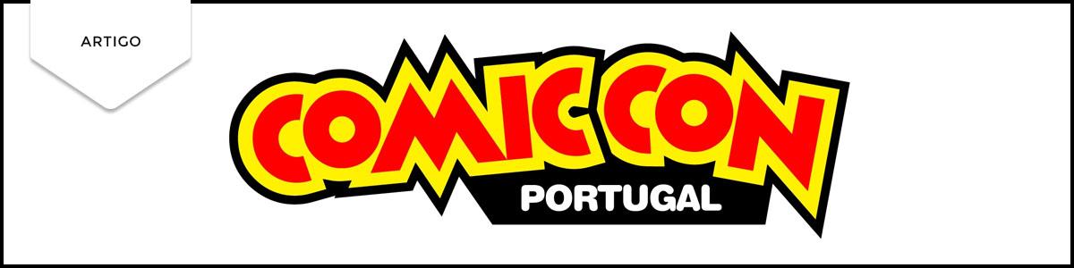 Comic Con Portugal 2017: 30% mais Agentes naRuah…