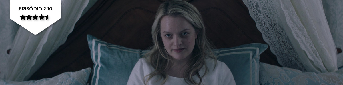 The Handmaid's Tale: 2×10 – The Last Ceremony (Hulu)