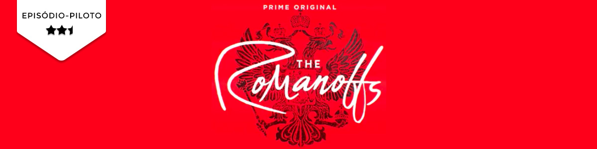 Pilot Season: The Romanoffs (Amazon)
